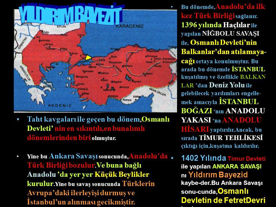 Bu dönemde, Anadolu'da ilk kez Türk Birliği sağlanır.