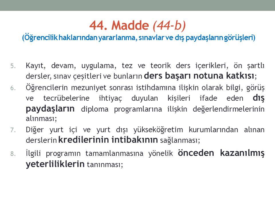 44. Madde (44-b) (Öğrencilik haklarından yararlanma, sınavlar ve dış paydaşların görüşleri) 5.