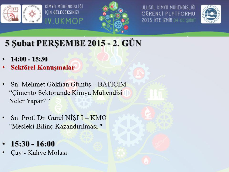 16:00 - 17:00 16:00 - 17:00 Panel ve Kapanış Konuşması 5 Şubat PERŞEMBE 2015 - 2. GÜN