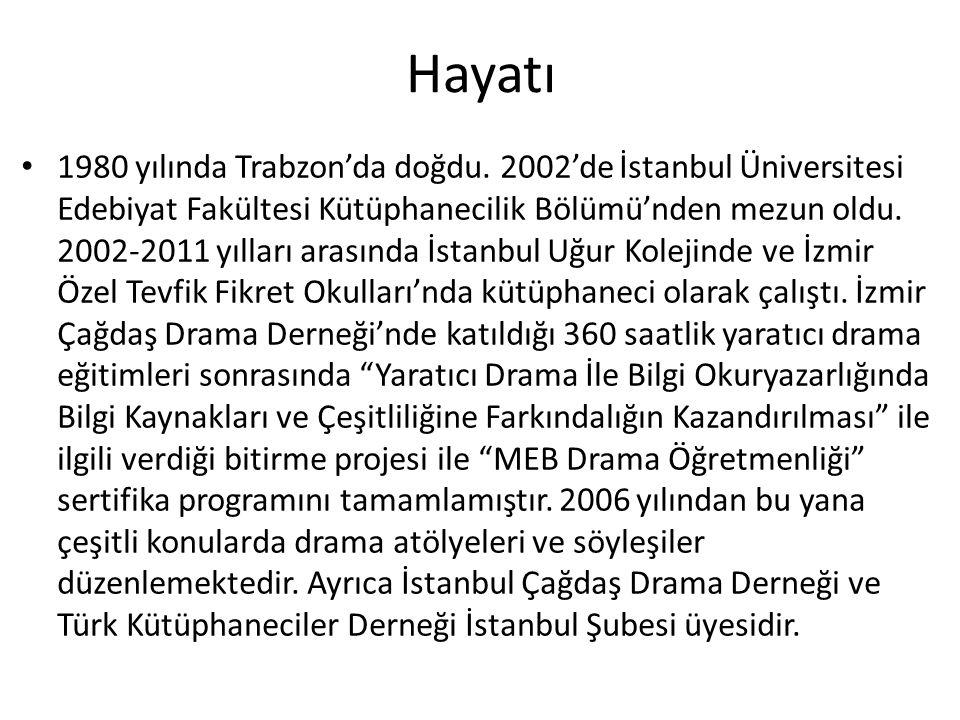 Hayatı 1980 yılında Trabzon'da doğdu. 2002'de İstanbul Üniversitesi Edebiyat Fakültesi Kütüphanecilik Bölümü'nden mezun oldu. 2002-2011 yılları arasın