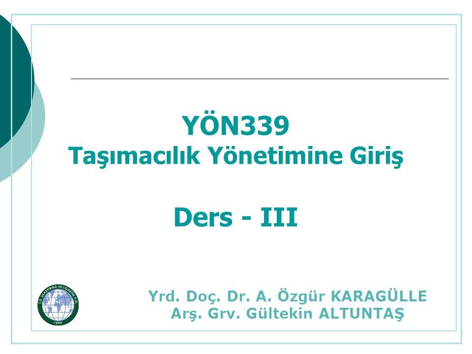 YÖN339 Taşımacılık Yönetimine Giriş Ders - III Yrd.