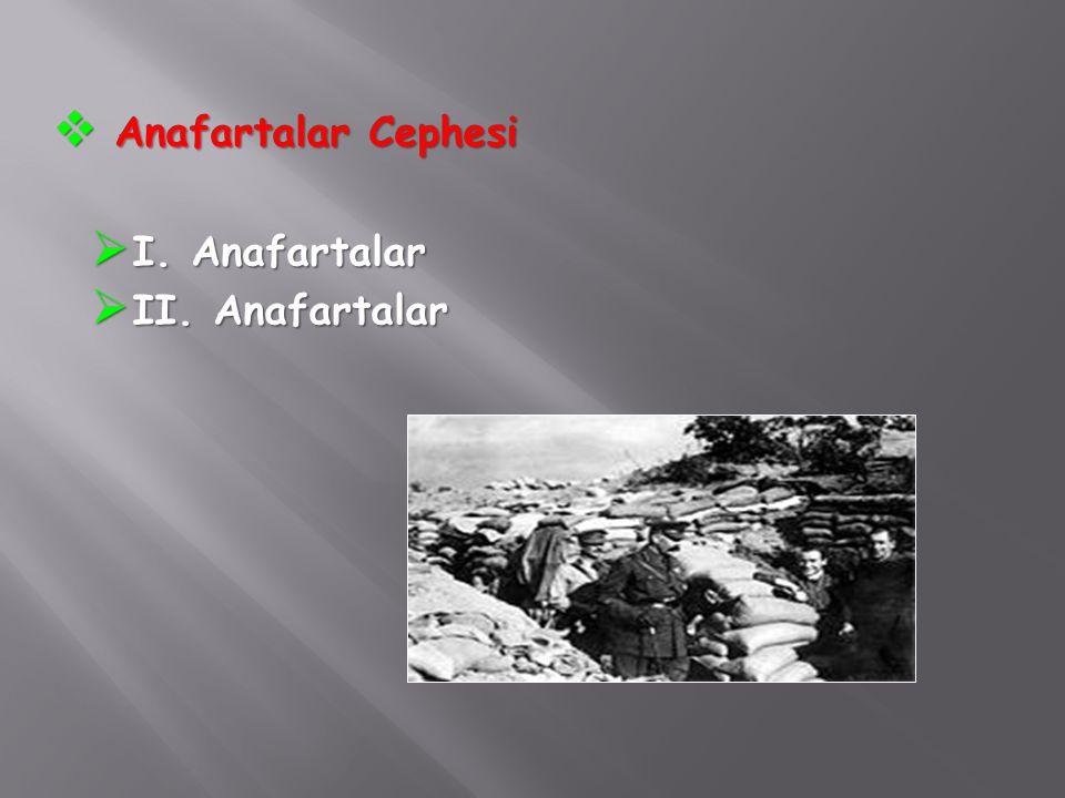  Anafartalar Cephesi  I. Anafartalar  II. Anafartalar