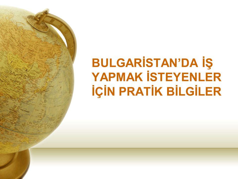 BULGARİSTAN'DA İŞ YAPMAK İSTEYENLER İÇİN PRATİK BİLGİLER