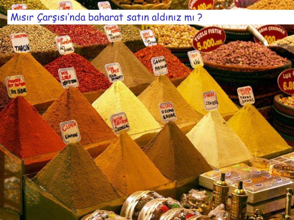Mısır Çarşısı'nda baharat satın aldınız mı ?