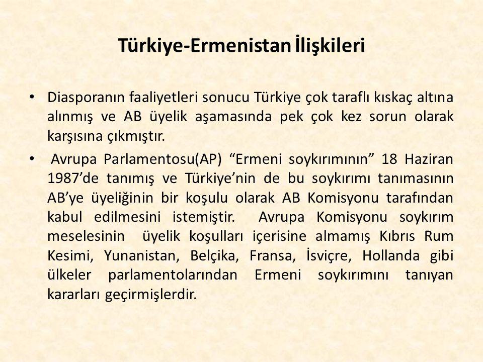 Türkiye-Ermenistan İlişkileri Diasporanın faaliyetleri sonucu Türkiye çok taraflı kıskaç altına alınmış ve AB üyelik aşamasında pek çok kez sorun olar