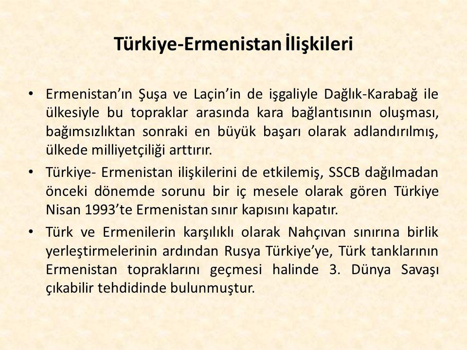 Türkiye-Ermenistan İlişkileri Ermenistan'ın Şuşa ve Laçin'in de işgaliyle Dağlık-Karabağ ile ülkesiyle bu topraklar arasında kara bağlantısının oluşma