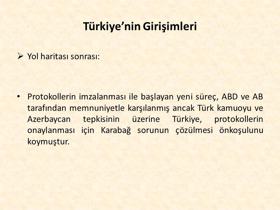Türkiye'nin Girişimleri  Yol haritası sonrası: Protokollerin imzalanması ile başlayan yeni süreç, ABD ve AB tarafından memnuniyetle karşılanmış ancak