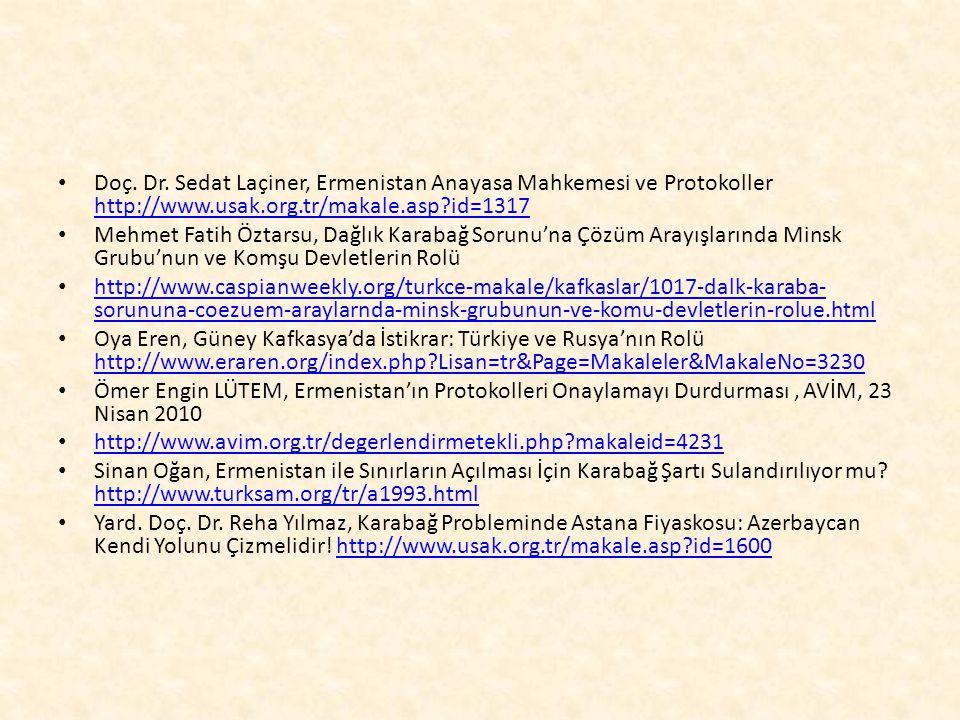 Doç. Dr. Sedat Laçiner, Ermenistan Anayasa Mahkemesi ve Protokoller http://www.usak.org.tr/makale.asp?id=1317 http://www.usak.org.tr/makale.asp?id=131