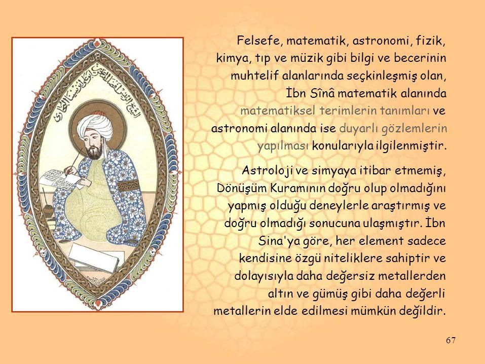 İbn Sînâ, mekanikle de ilgilenmiş ve Aristoteles in hareket anlayışını bazı yönlerden eleştirmiştir.