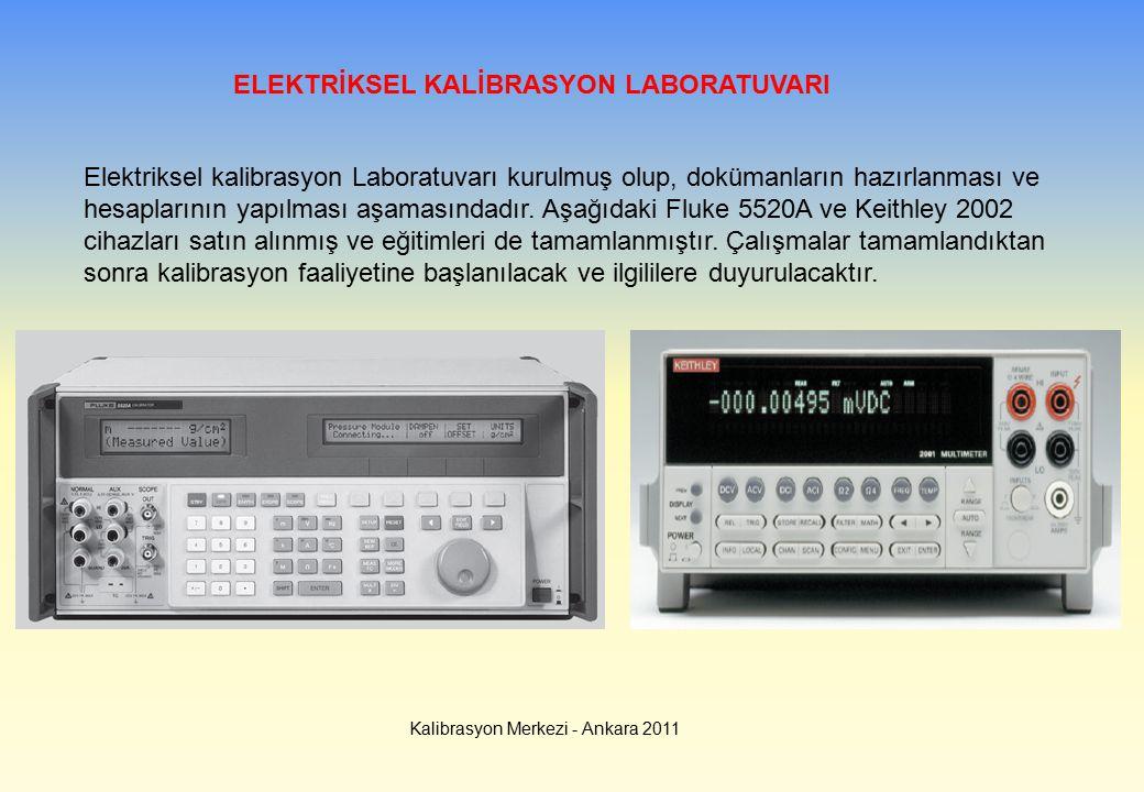 ELEKTRİKSEL KALİBRASYON LABORATUVARI Elektriksel kalibrasyon Laboratuvarı kurulmuş olup, dokümanların hazırlanması ve hesaplarının yapılması aşamasınd