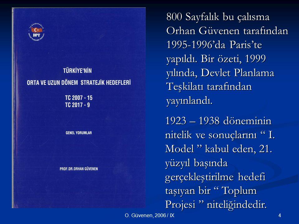 4O. Güvenen, 2006 / IX 800 Sayfalık bu çalısma Orhan Güvenen tarafından 1995-1996'da Paris'te yapıldı. Bir özeti, 1999 yılında, Devlet Planlama Teşkil
