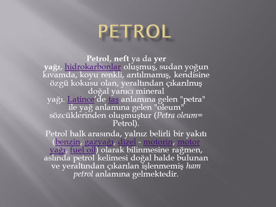 Petrol, neft ya da yer yağı, hidrokarbonlar oluşmuş, sudan yoğun kıvamda, koyu renkli, arıtılmamış, kendisine özgü kokusu olan, yeraltından çıkarılmış
