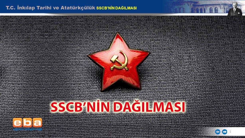 T.C. İnkılap Tarihi ve Atatürkçülük SSCB'NİN DAĞILMASI 1