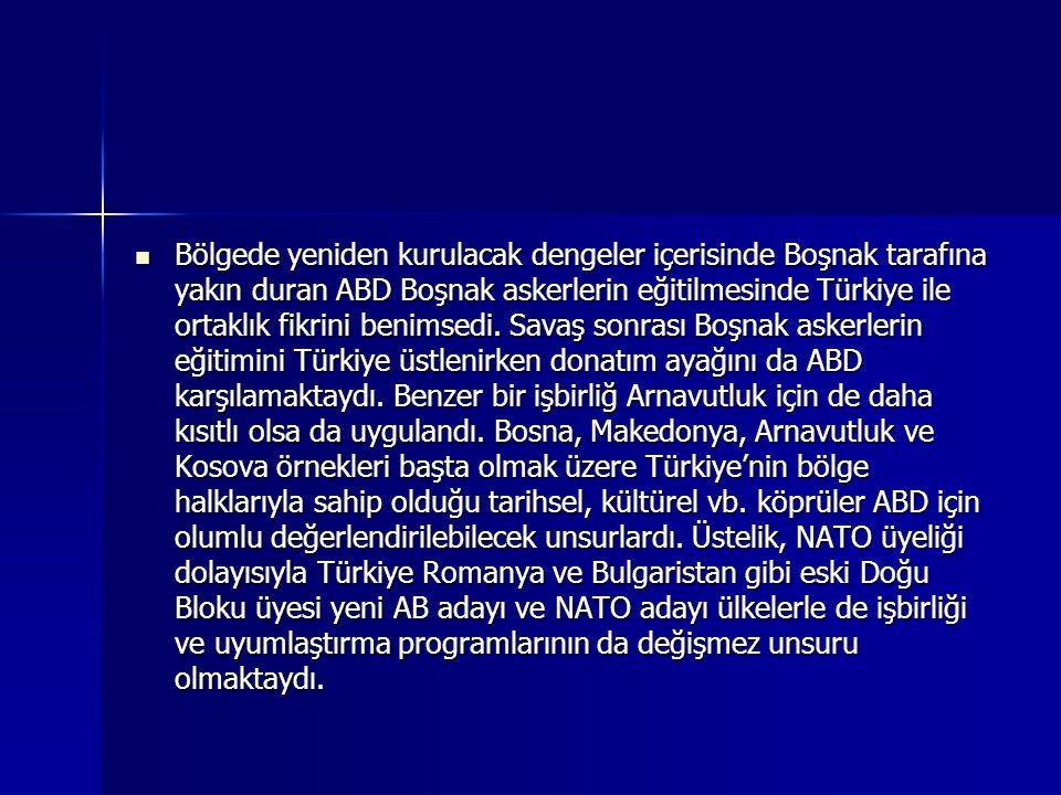 Bölgede yeniden kurulacak dengeler içerisinde Boşnak tarafına yakın duran ABD Boşnak askerlerin eğitilmesinde Türkiye ile ortaklık fikrini benimsedi.