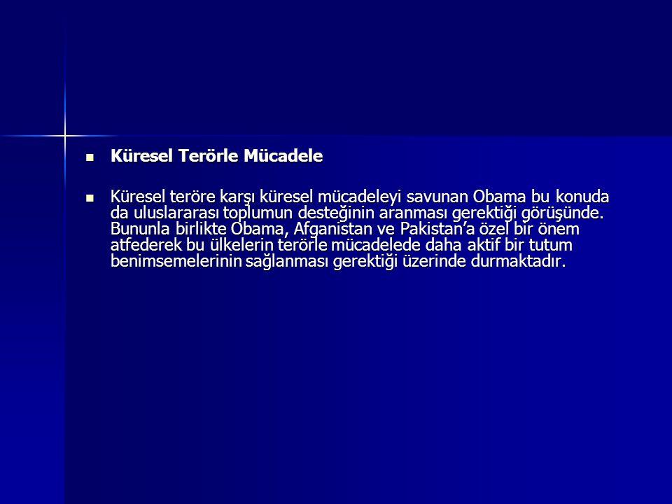 Küresel Terörle Mücadele Küresel Terörle Mücadele Küresel teröre karşı küresel mücadeleyi savunan Obama bu konuda da uluslararası toplumun desteğinin
