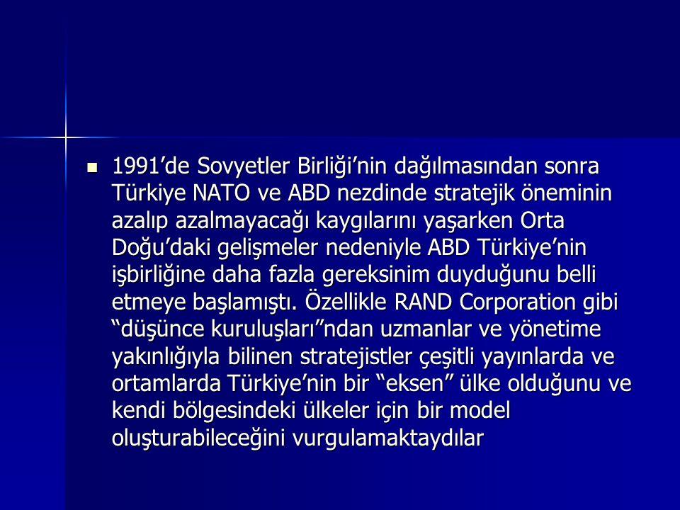 1991'de Sovyetler Birliği'nin dağılmasından sonra Türkiye NATO ve ABD nezdinde stratejik öneminin azalıp azalmayacağı kaygılarını yaşarken Orta Doğu'd