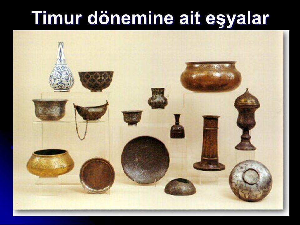 Timur dönemine ait eşyalar