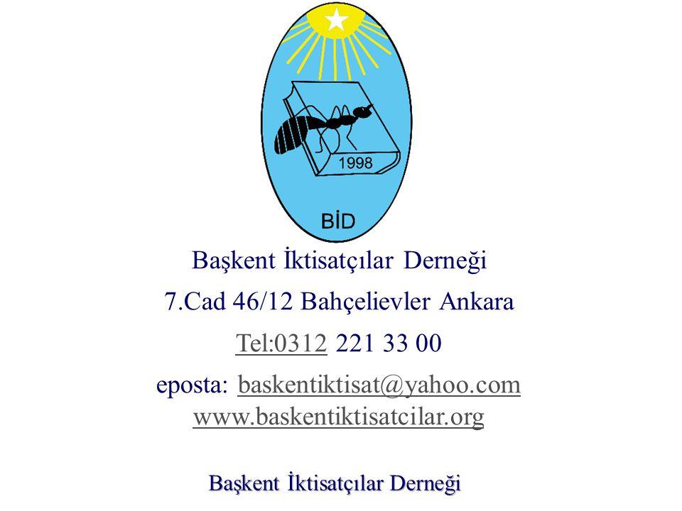 Başkent İktisatçılar Derneği 7.Cad 46/12 Bahçelievler Ankara Tel:0312 221 33 00 eposta: baskentiktisat@yahoo.com www.baskentiktisatcilar.org