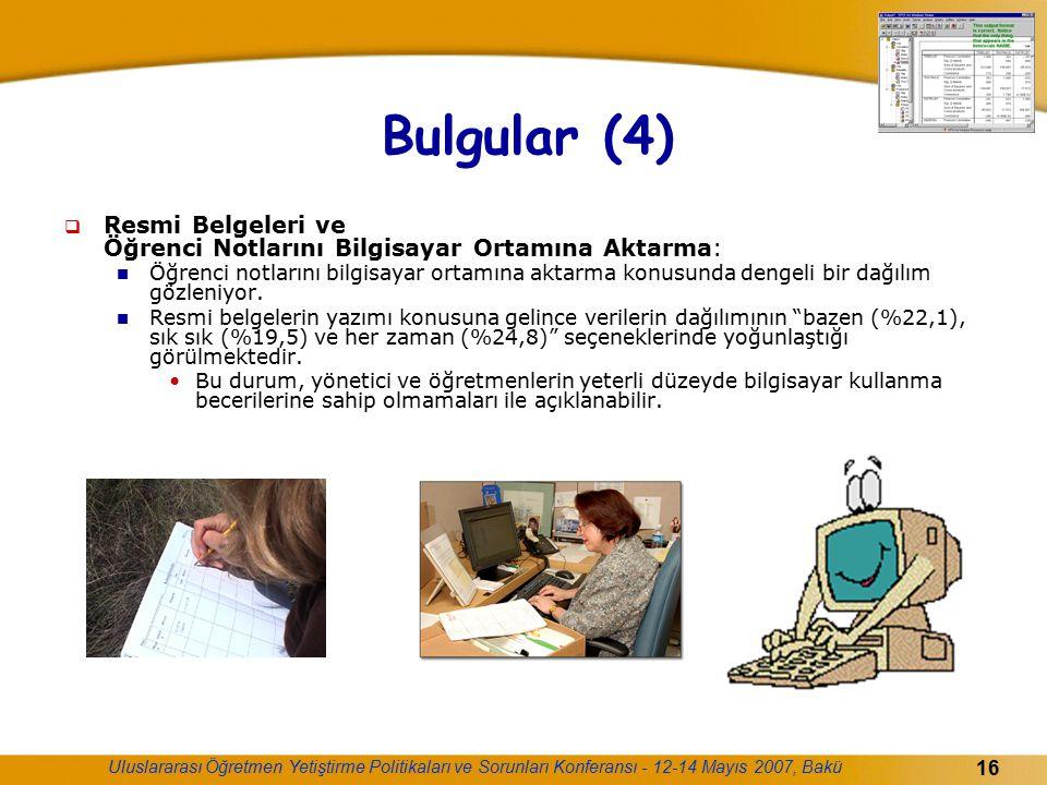 Uluslararası Öğretmen Yetiştirme Politikaları ve Sorunları Konferansı - 12-14 Mayıs 2007, Bakü 16 Bulgular (4)  Resmi Belgeleri ve Öğrenci Notlarını