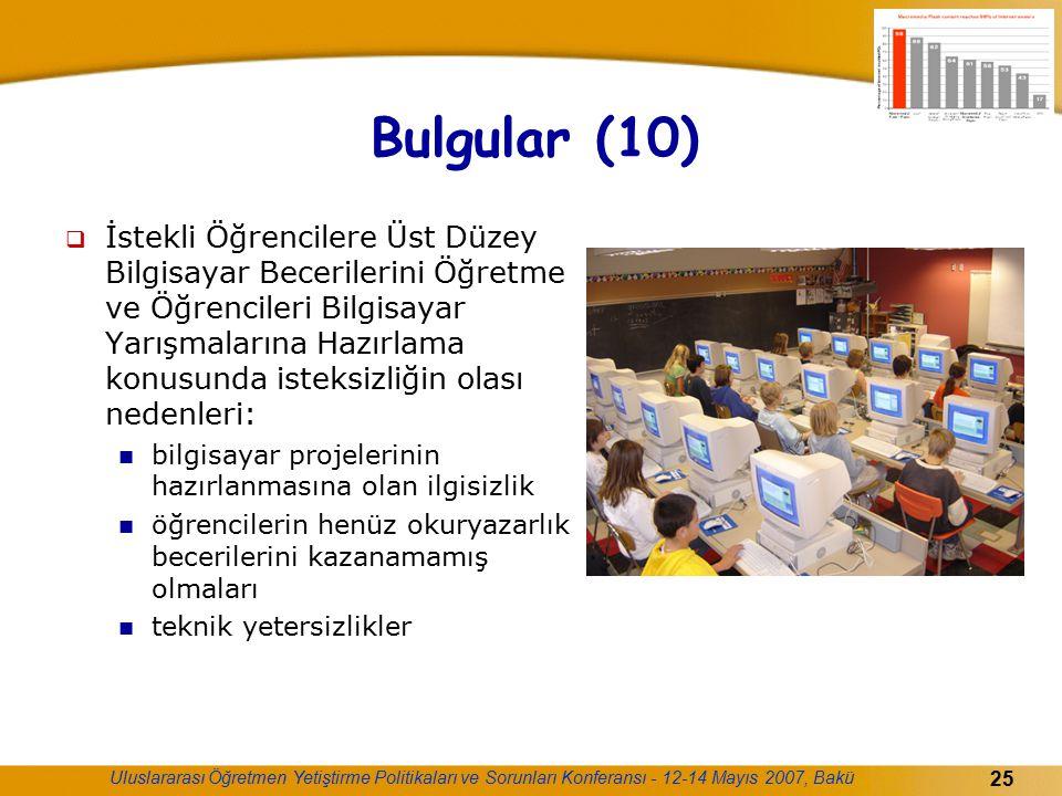 Uluslararası Öğretmen Yetiştirme Politikaları ve Sorunları Konferansı - 12-14 Mayıs 2007, Bakü 25 Bulgular (10)  İstekli Öğrencilere Üst Düzey Bilgis