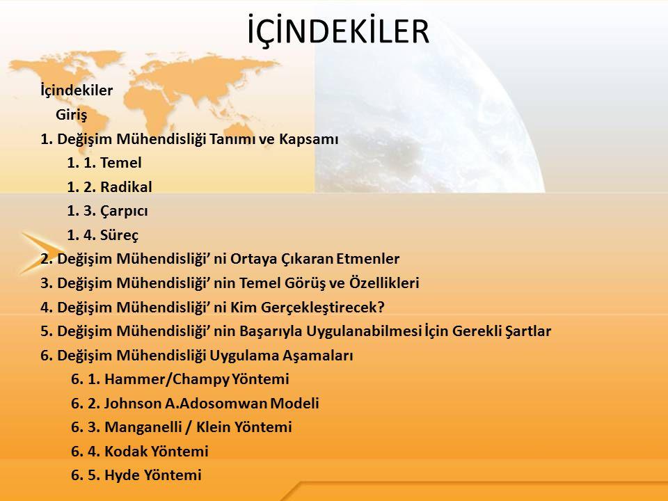 Türkiye ' de Değişim Mühendisliği Uygulama Örnekleri Dimes AŞ:  DM uygulayarak,2000 yılında on ay gibi kısa bir sürede tamamladığı İzmir Kemalpaşa fabrikasını devreye sokmuştur.