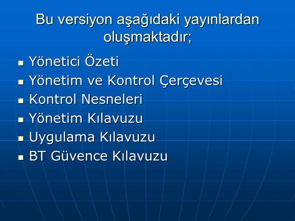 Bu versiyon aşağıdaki yayınlardan oluşmaktadır; Yönetici Özeti Yönetici Özeti Yönetim ve Kontrol Çerçevesi Yönetim ve Kontrol Çerçevesi Kontrol Nesnel