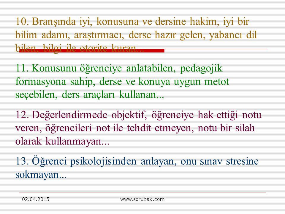 02.04.2015www.sorubak.com 5.Güler yüzlü, yumuşak, sakin, alçakgönüllü, mütevazi, samimi, candan...