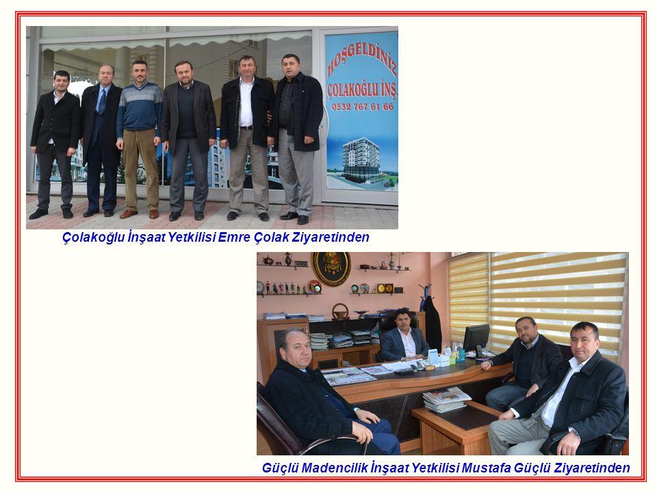 Çolakoğlu İnşaat Yetkilisi Emre Çolak Ziyaretinden Güçlü Madencilik İnşaat Yetkilisi Mustafa Güçlü Ziyaretinden