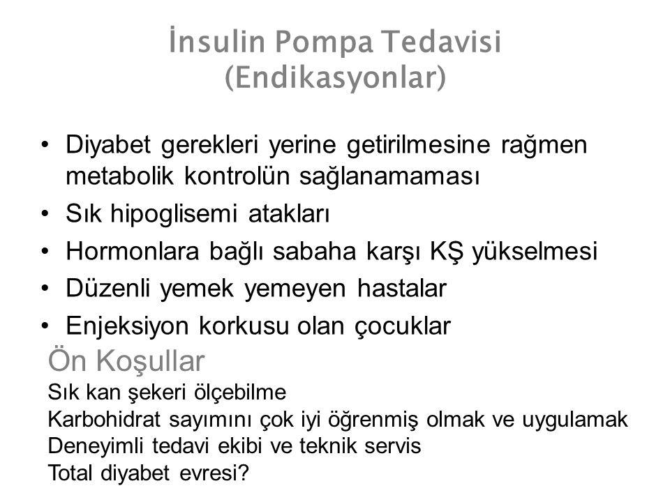 İnsulin Pompa Tedavisi (Endikasyonlar) Diyabet gerekleri yerine getirilmesine rağmen metabolik kontrolün sağlanamaması Sık hipoglisemi atakları Hormon