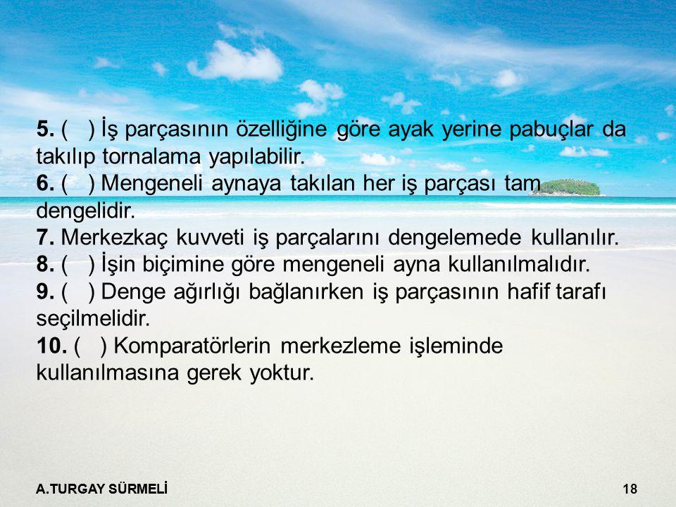 A.TURGAY SÜRMELİ 18 5.