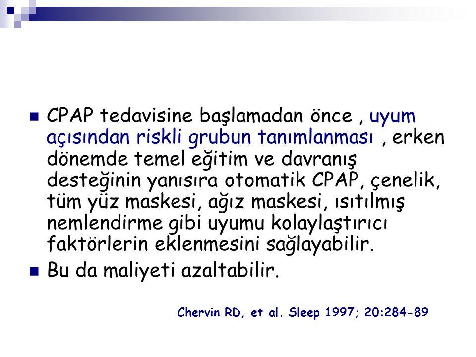 CPAP tedavisine başlamadan önce, uyum açısından riskli grubun tanımlanması, erken dönemde temel eğitim ve davranış desteğinin yanısıra otomatik CPAP,