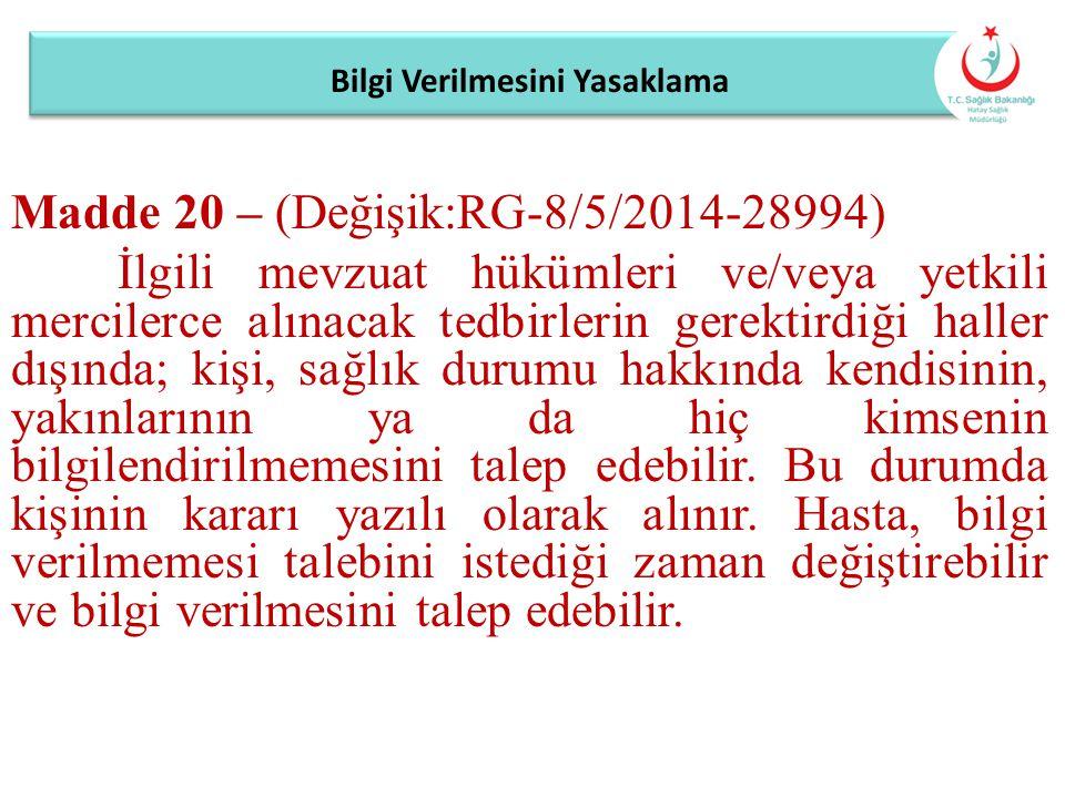 Bilgi Verilmesini Yasaklama Madde 20 – (Değişik:RG-8/5/2014-28994) İlgili mevzuat hükümleri ve/veya yetkili mercilerce alınacak tedbirlerin gerektirdi