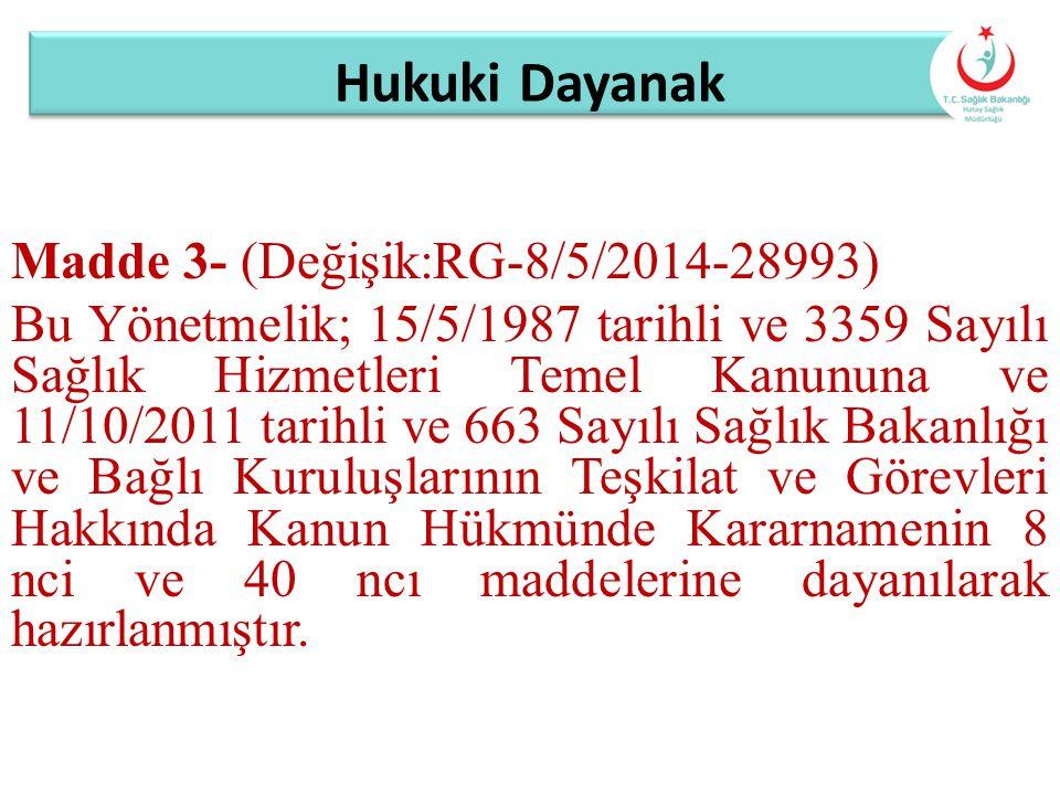 Hukuki Dayanak Madde 3- (Değişik:RG-8/5/2014-28993) Bu Yönetmelik; 15/5/1987 tarihli ve 3359 Sayılı Sağlık Hizmetleri Temel Kanununa ve 11/10/2011 tar
