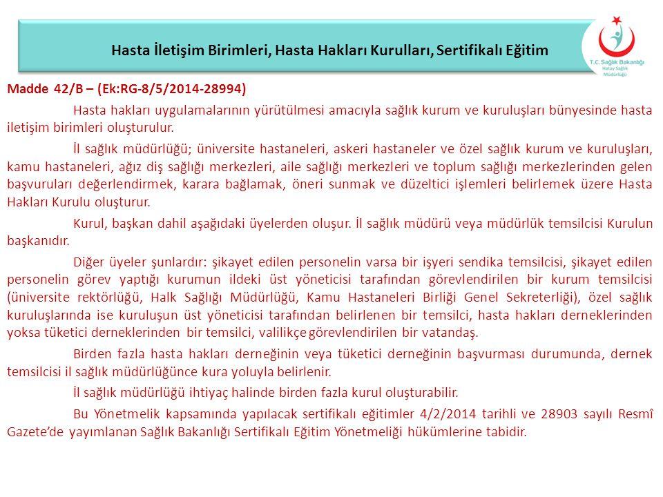Hasta İletişim Birimleri, Hasta Hakları Kurulları, Sertifikalı Eğitim Madde 42/B – (Ek:RG-8/5/2014-28994) Hasta hakları uygulamalarının yürütülmesi am