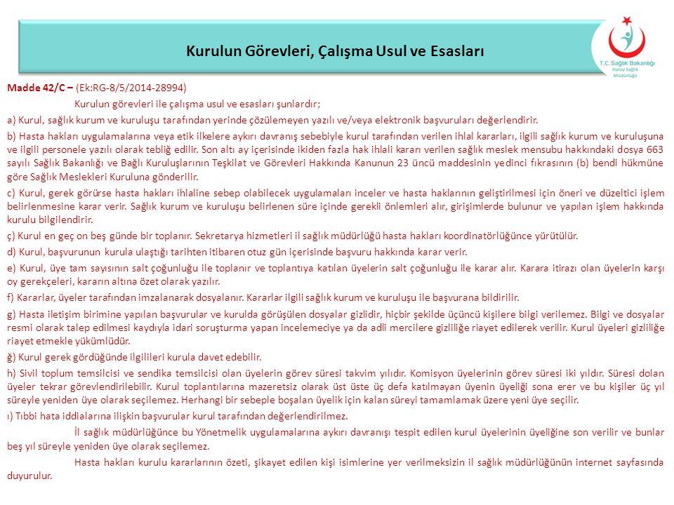 Kurulun Görevleri, Çalışma Usul ve Esasları Madde 42/C – (Ek:RG-8/5/2014-28994) Kurulun görevleri ile çalışma usul ve esasları şunlardır; a) Kurul, sa