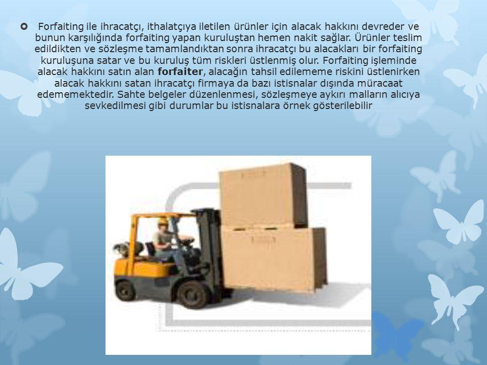 TÜRKİYE'DE FORFAİTİNG UYGULAMASI  Günümüz uluslar arası ticaretin en önemli özelliği ticaretin serbestleşmesidir.