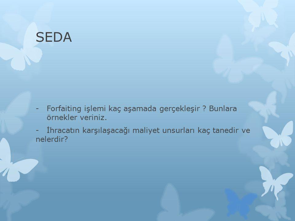 SEDA -Forfaiting işlemi kaç aşamada gerçekleşir .Bunlara örnekler veriniz.