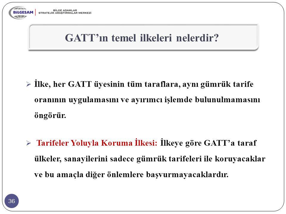 36  İlke, her GATT üyesinin tüm taraflara, aynı gümrük tarife oranının uygulamasını ve ayırımcı işlemde bulunulmamasını öngörür.  Tarifeler Yoluyla