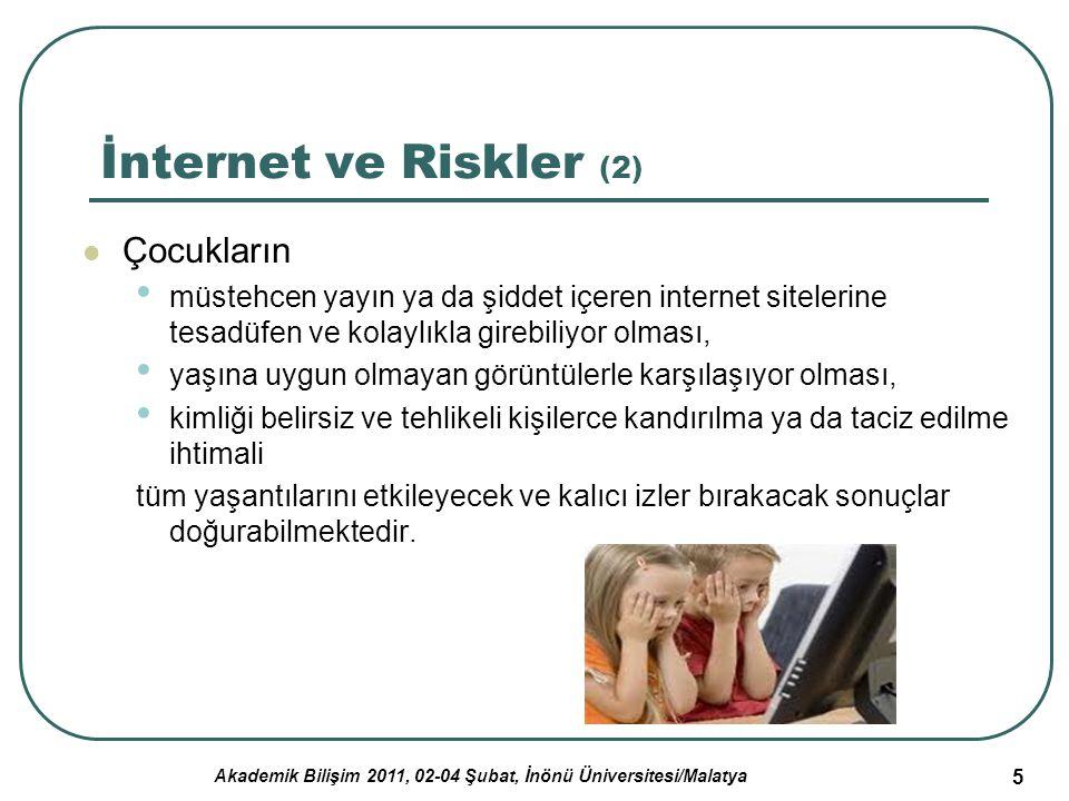 Akademik Bilişim 2011, 02-04 Şubat, İnönü Üniversitesi/Malatya 5 İnternet ve Riskler (2) Çocukların müstehcen yayın ya da şiddet içeren internet sitel