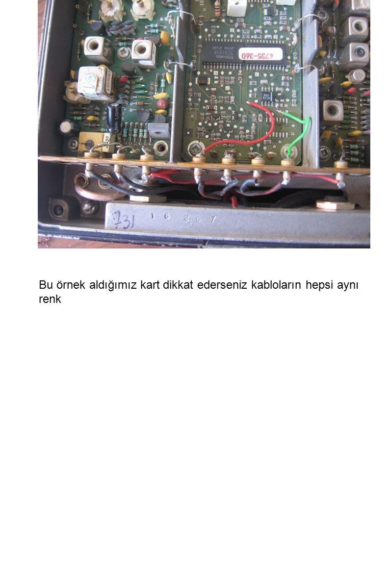 Bu örnek aldığımız kart dikkat ederseniz kabloların hepsi aynı renk