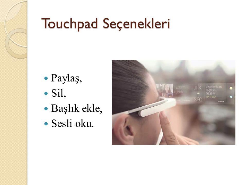 Touchpad Seçenekleri Paylaş, Sil, Başlık ekle, Sesli oku.