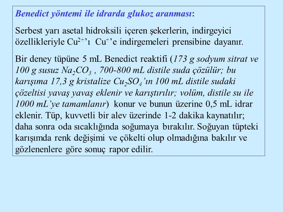 Benedict yöntemi ile idrarda glukoz aranması: Serbest yarı asetal hidroksili içeren şekerlerin, indirgeyici özellikleriyle Cu 2+ 'ı Cu + 'e indirgemel