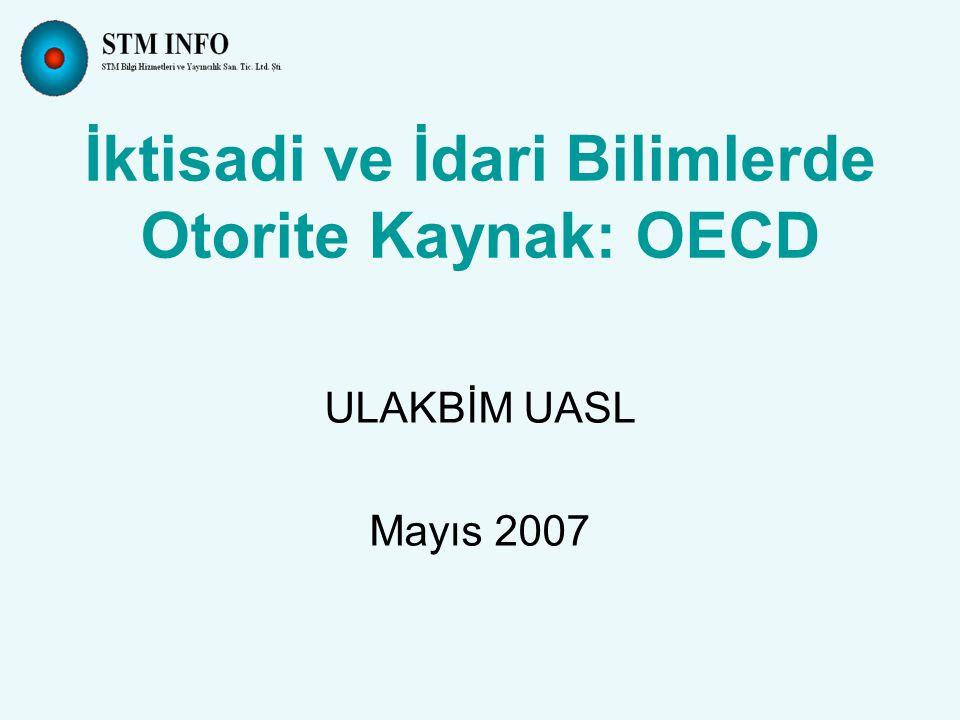 ULAKBİM UASL Mayıs 2007 İktisadi ve İdari Bilimlerde Otorite Kaynak: OECD