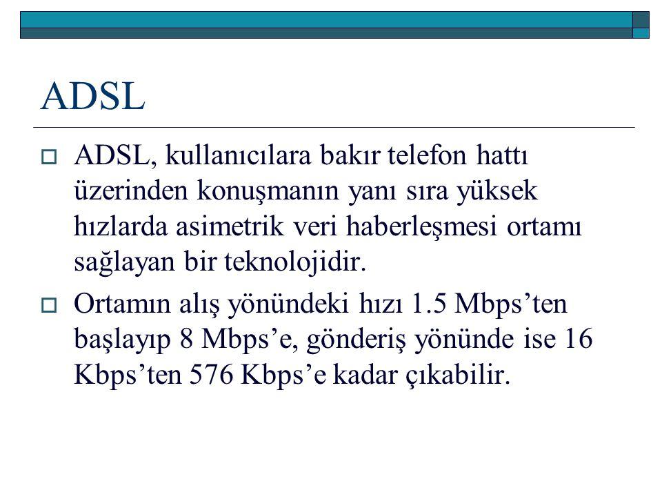ADSL  ADSL, kullanıcılara bakır telefon hattı üzerinden konuşmanın yanı sıra yüksek hızlarda asimetrik veri haberleşmesi ortamı sağlayan bir teknoloj