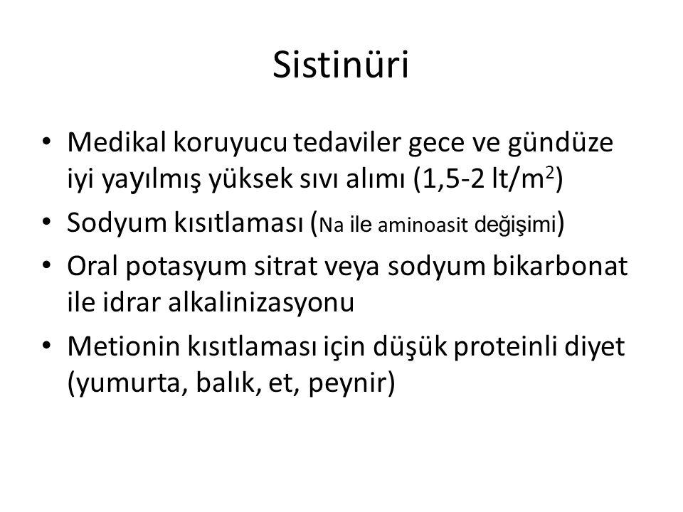 Sistinüri Medikal koruyucu tedaviler gece ve gündüze iyi ya y ılmış yüksek sıvı alımı (1,5-2 lt/m 2 ) Sodyum kısıtlaması ( Na ile aminoasit değişimi )