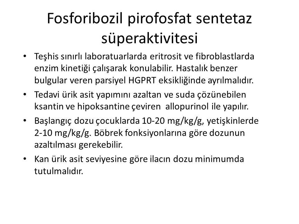 Fosforibozil pirofosfat sentetaz süperaktivitesi Teşhis sınırlı laboratuarlarda eritrosit ve fibroblastlarda enzim kinetiği çalışarak konulabilir. Has