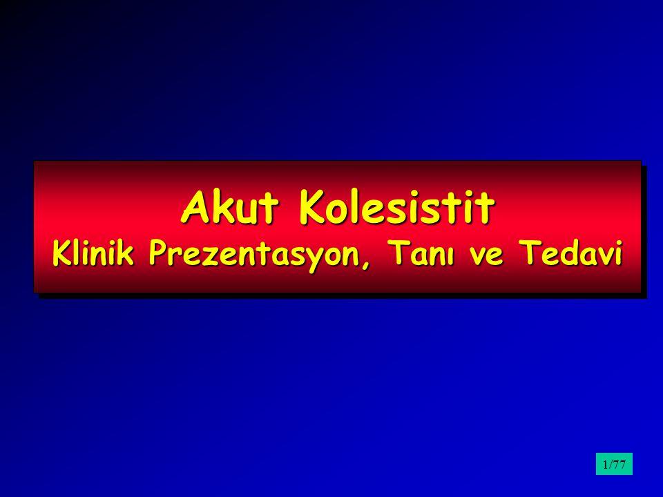 Akut Kolesistit Klinik Prezentasyon, Tanı ve Tedavi /951/77