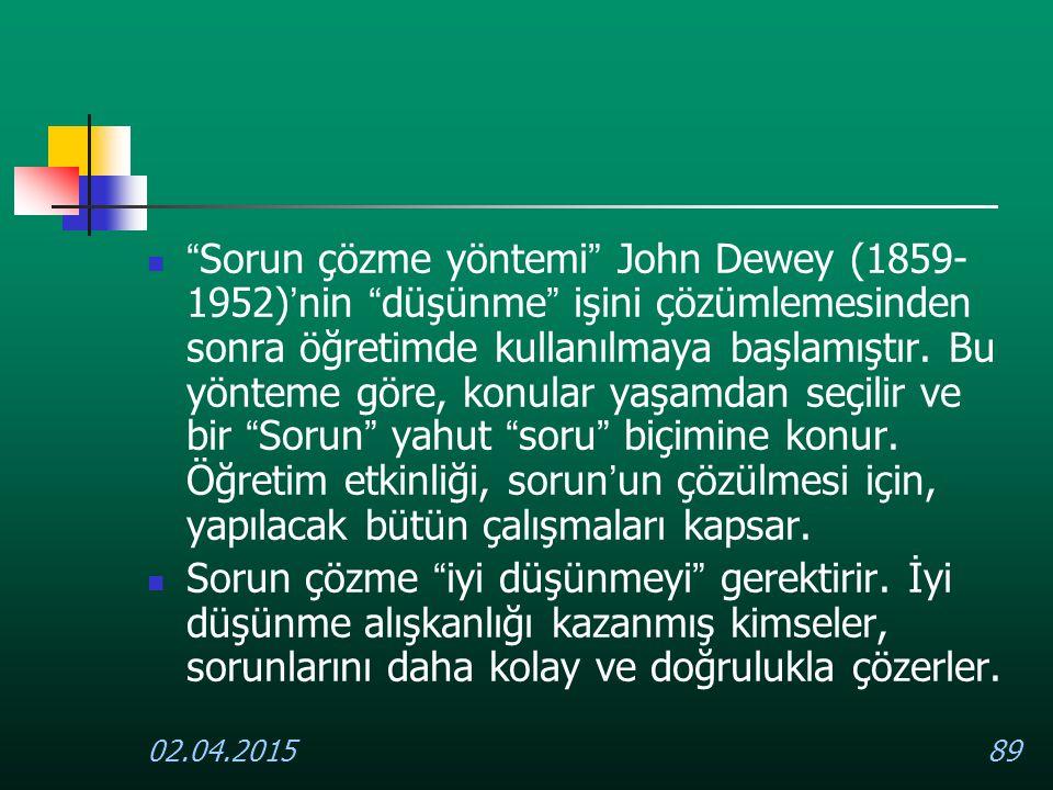 """02.04.201589 """" Sorun çözme yöntemi """" John Dewey (1859- 1952) ' nin """" düşünme """" işini çözümlemesinden sonra öğretimde kullanılmaya başlamıştır. Bu yönt"""