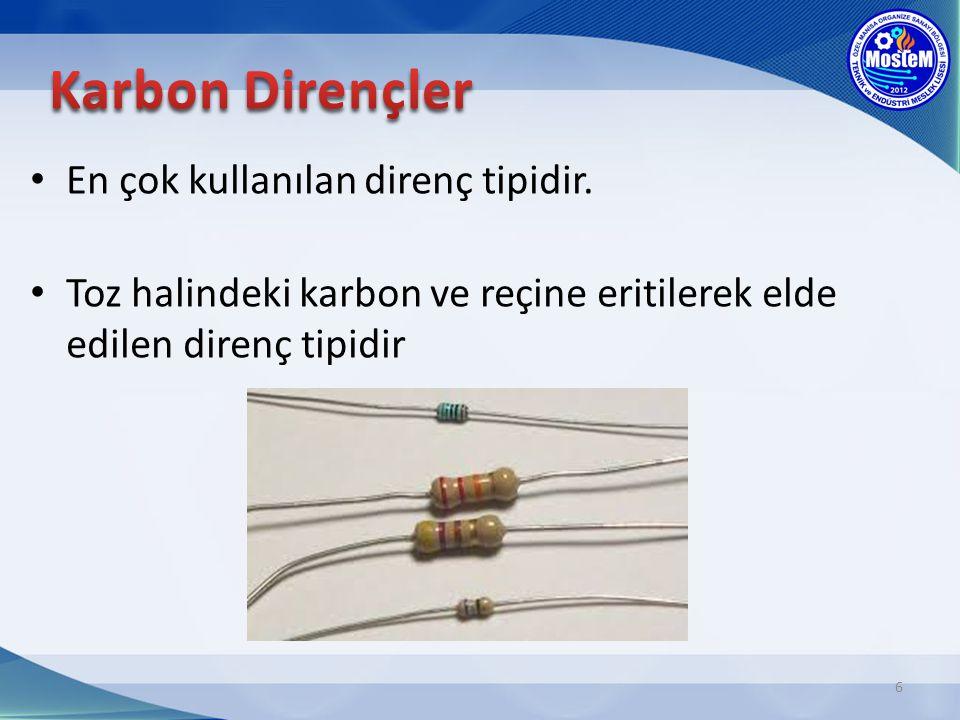 Piyasada farklı güçlerde karbon dirençler bulunmaktadır.