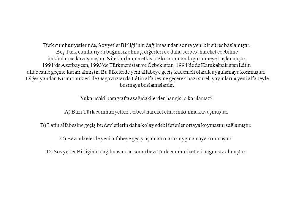Türk cumhuriyetlerinde, Sovyetler Birliği'nin dağılmasından sonra yeni bir süreç başlamıştır. Beş Türk cumhuriyeti bağımsız olmuş, diğerleri de daha s